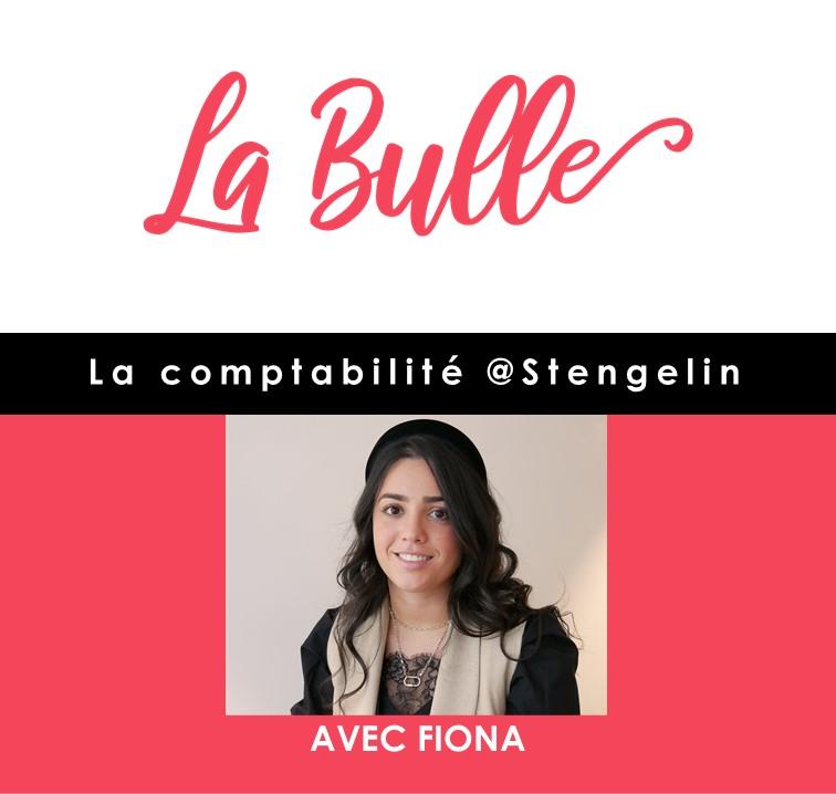 La Bulle #1 | La comptabilité @Stengelin avec Fiona